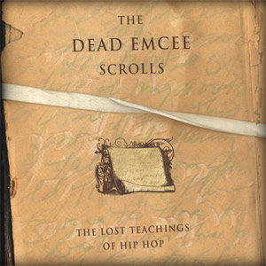 THE DEAD EMCEE SCROLLS: THE LOST TEACHINGS OF HIP HOP